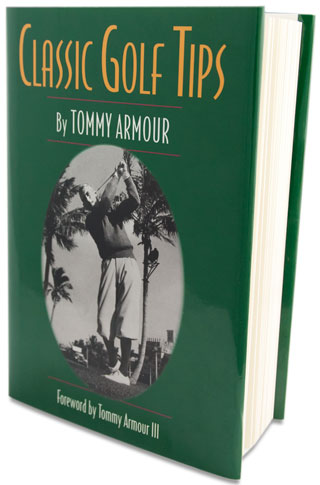 Tommy Armour Classic Golf Tips